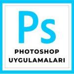 photoshop uygulamaları